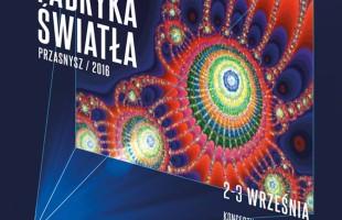Festiwal Fabryka Światła. Przasnysz 2016 2-3 września 2016 roku - harmonogram
